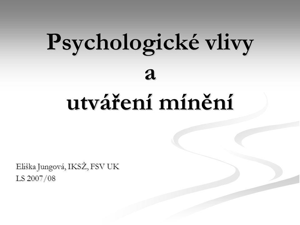 2 Základní psychologické pojmy Hodnoty (Values) Hodnoty (Values) Víra, přesvědčení (Beliefs) Víra, přesvědčení (Beliefs) Postoje (Attitudes) Postoje (Attitudes) Mínění (Opinions) Mínění (Opinions)