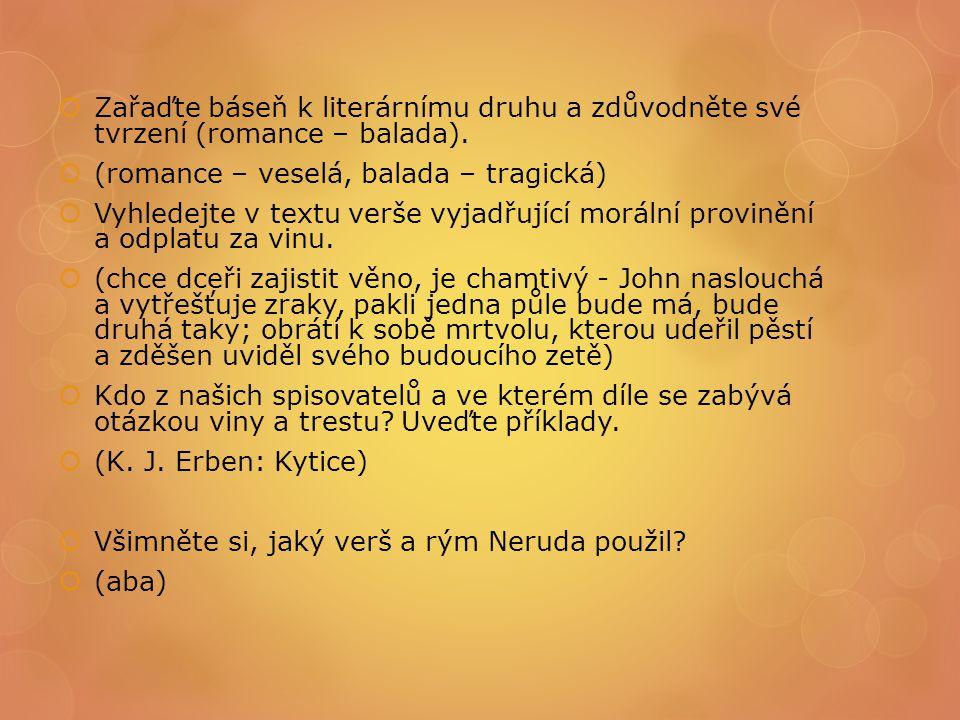  Zařaďte báseň k literárnímu druhu a zdůvodněte své tvrzení (romance – balada).