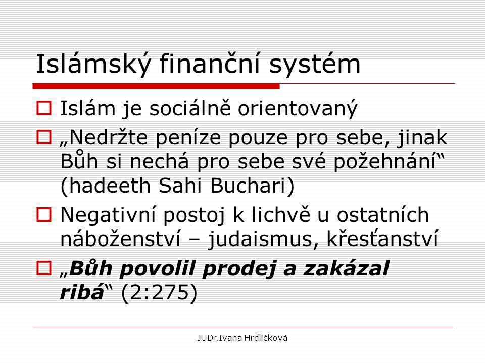 """Islámský finanční systém  Islám je sociálně orientovaný  """"Nedržte peníze pouze pro sebe, jinak Bůh si nechá pro sebe své požehnání"""" (hadeeth Sahi Bu"""