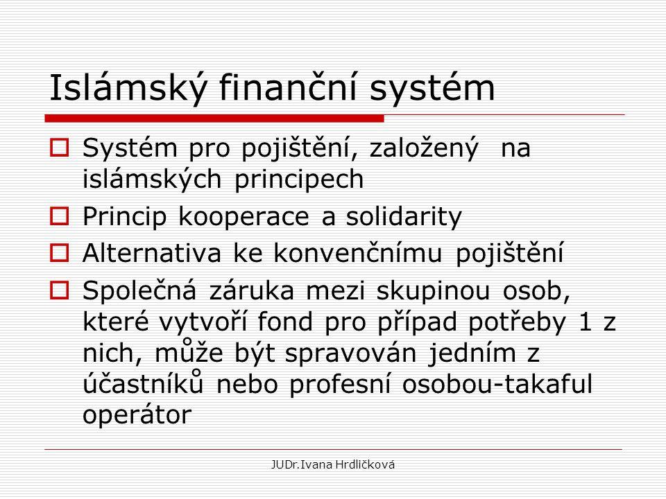 Islámský finanční systém  Systém pro pojištění, založený na islámských principech  Princip kooperace a solidarity  Alternativa ke konvenčnímu pojiš