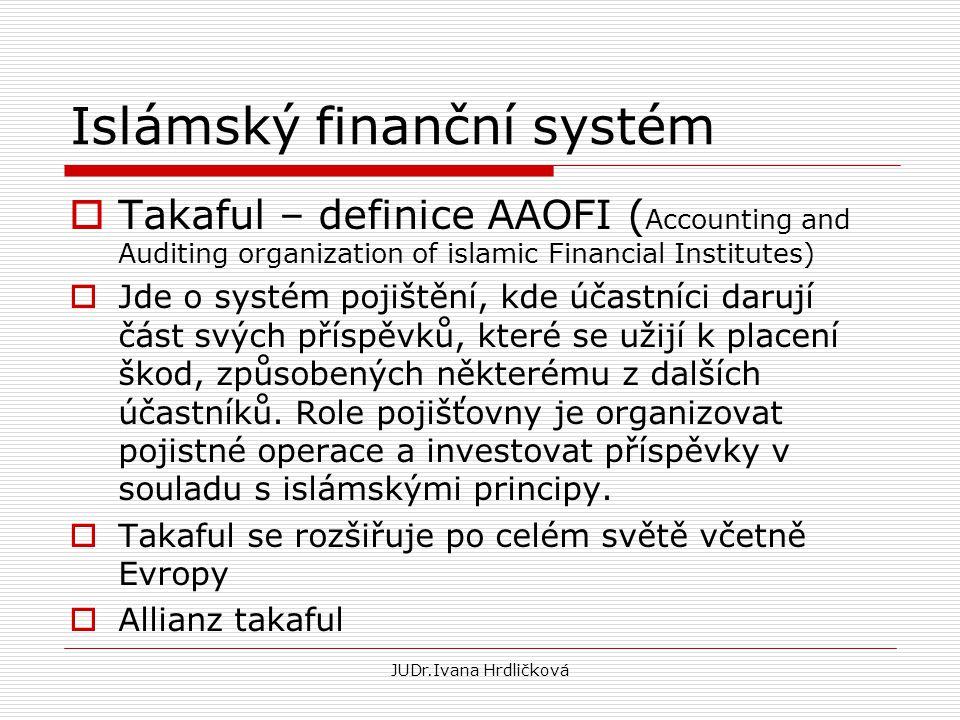 Islámský finanční systém  Takaful – definice AAOFI ( Accounting and Auditing organization of islamic Financial Institutes)  Jde o systém pojištění,