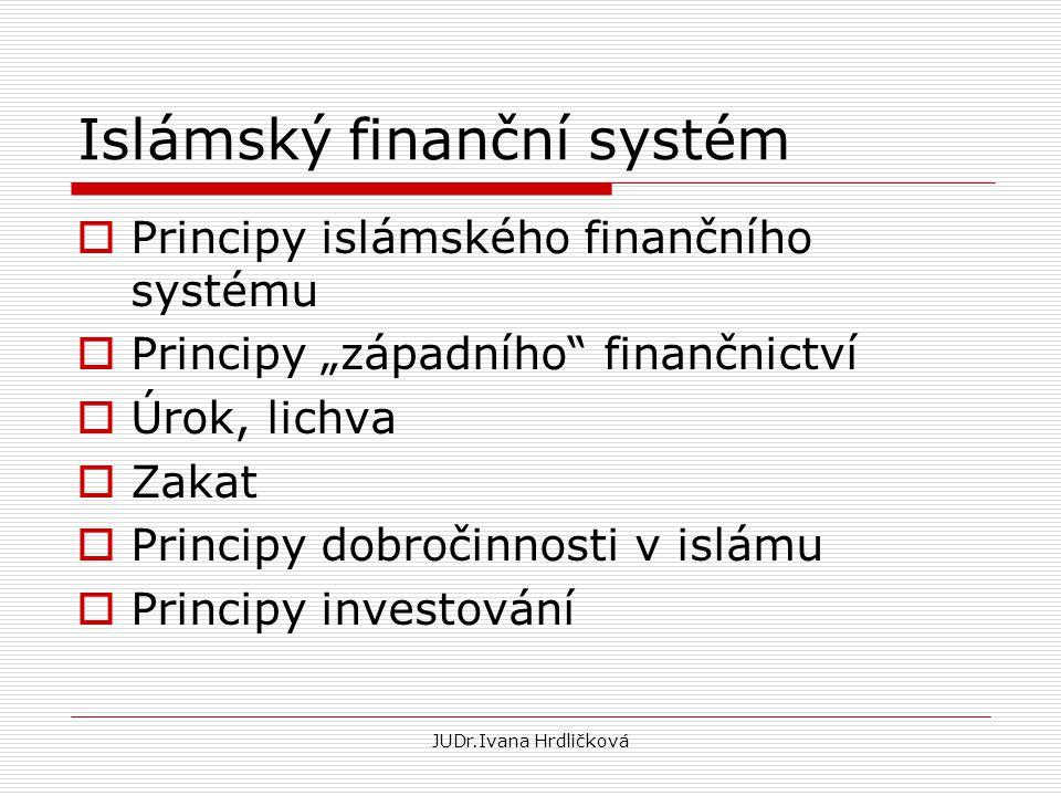 """Islámský finanční systém  Principy islámského finančního systému  Principy """"západního"""" finančnictví  Úrok, lichva  Zakat  Principy dobročinnosti"""