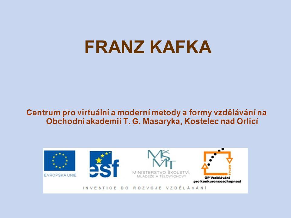 FRANZ KAFKA (1883–1924) pražský německy píšící spisovatel židovského původu narodil se v Praze, kde také strávil většinu života vystudoval práva a pracoval jako úředník v Dělnické úrazové pojišťovně velmi složitý byl Kafkův vztah k despotickému otci (měli rozdílné povahy, nedokázali se pochopit a přiblížit – otce obdivoval, ale zároveň se před ním bál, neměl sebedůvěru)