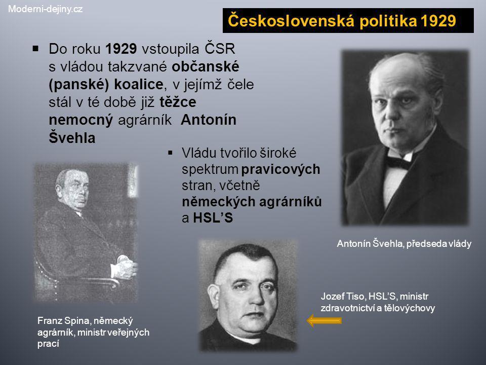  Do roku 1929 vstoupila ČSR s vládou takzvané občanské (panské) koalice, v jejímž čele stál v té době již těžce nemocný agrárník Antonín Švehla  Vlá