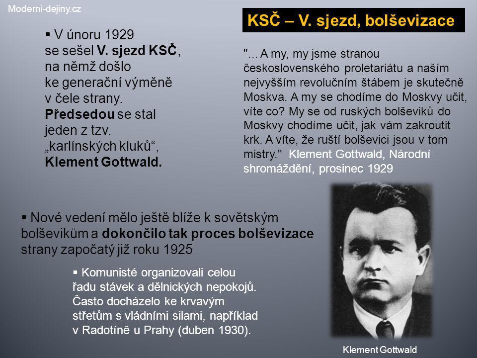  Nové vedení mělo ještě blíže k sovětským bolševikům a dokončilo tak proces bolševizace strany započatý již roku 1925  V únoru 1929 se sešel V. sjez