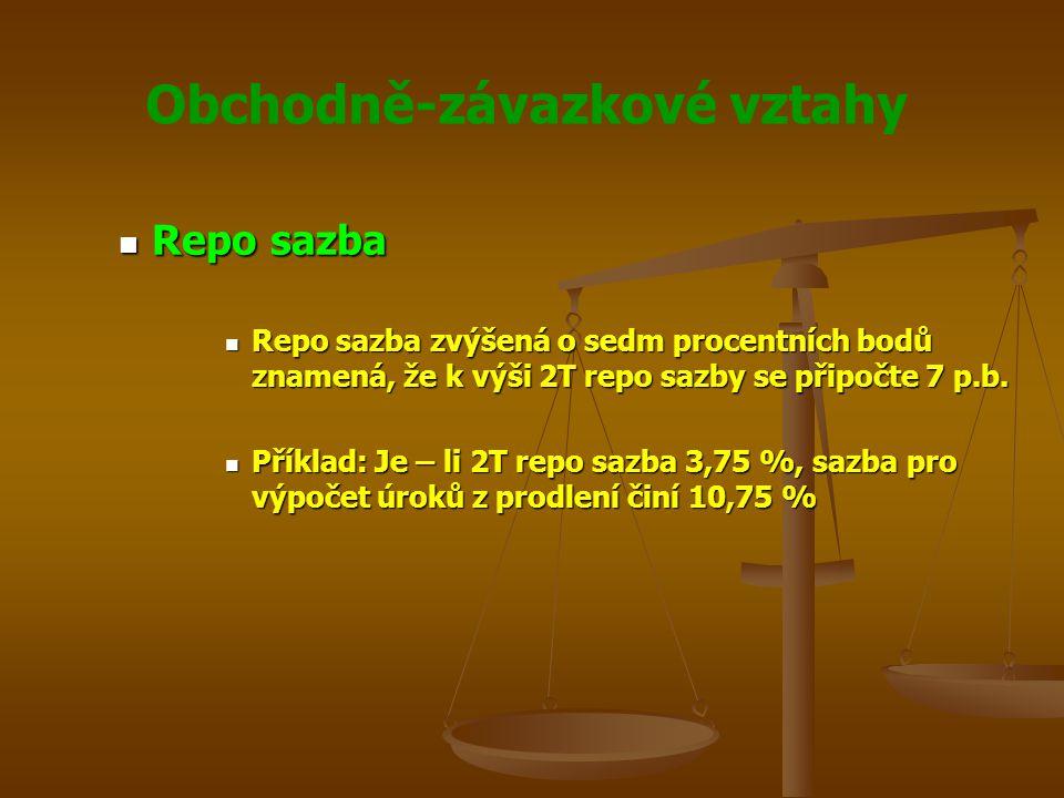 Obchodně-závazkové vztahy Repo sazba Repo sazba Repo sazba zvýšená o sedm procentních bodů znamená, že k výši 2T repo sazby se připočte 7 p.b. Repo sa