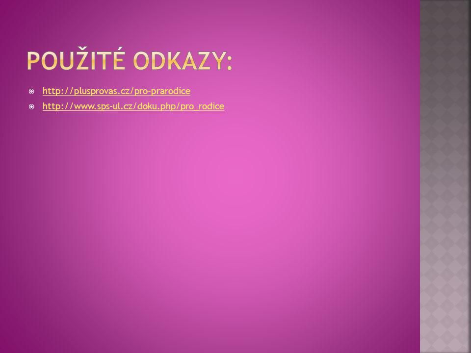  http://plusprovas.cz/pro-prarodice http://plusprovas.cz/pro-prarodice  http://www.sps-ul.cz/doku.php/pro_rodice http://www.sps-ul.cz/doku.php/pro_r