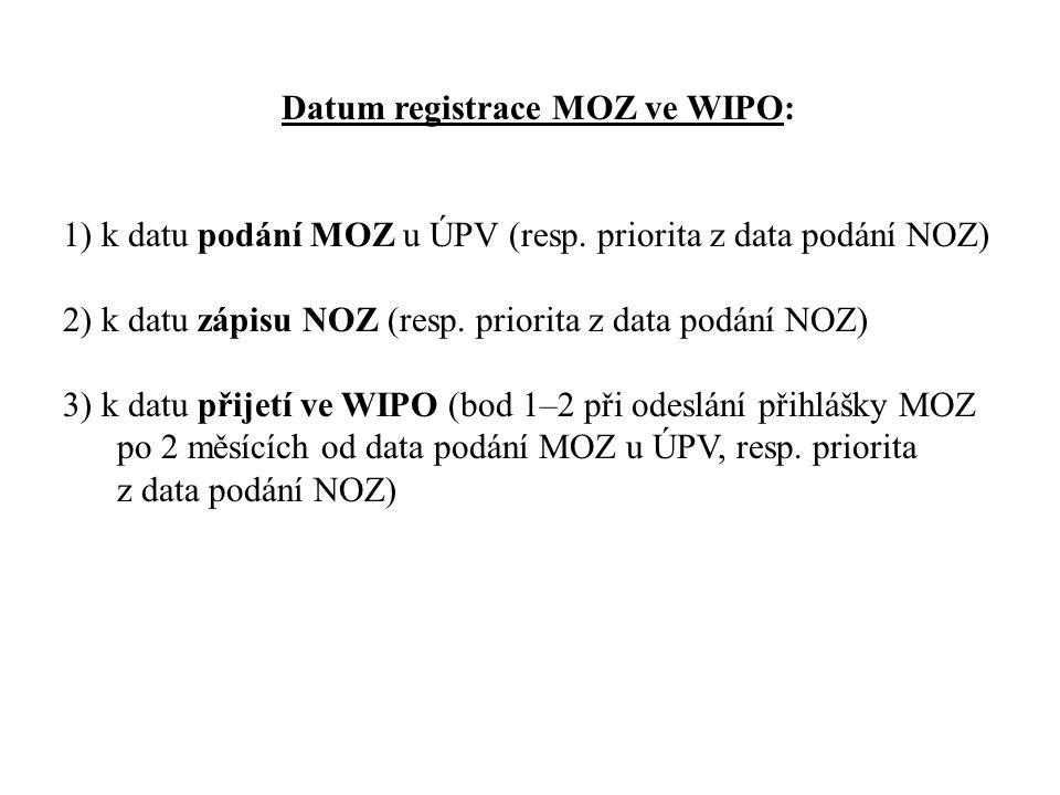 Datum registrace MOZ ve WIPO: 1) k datu podání MOZ u ÚPV (resp. priorita z data podání NOZ) 2) k datu zápisu NOZ (resp. priorita z data podání NOZ) 3)