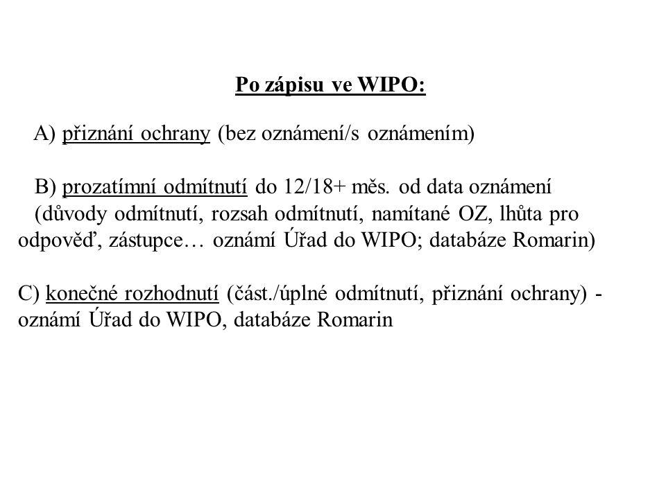 Po zápisu ve WIPO: A) přiznání ochrany (bez oznámení/s oznámením) B) prozatímní odmítnutí do 12/18+ měs. od data oznámení (důvody odmítnutí, rozsah od
