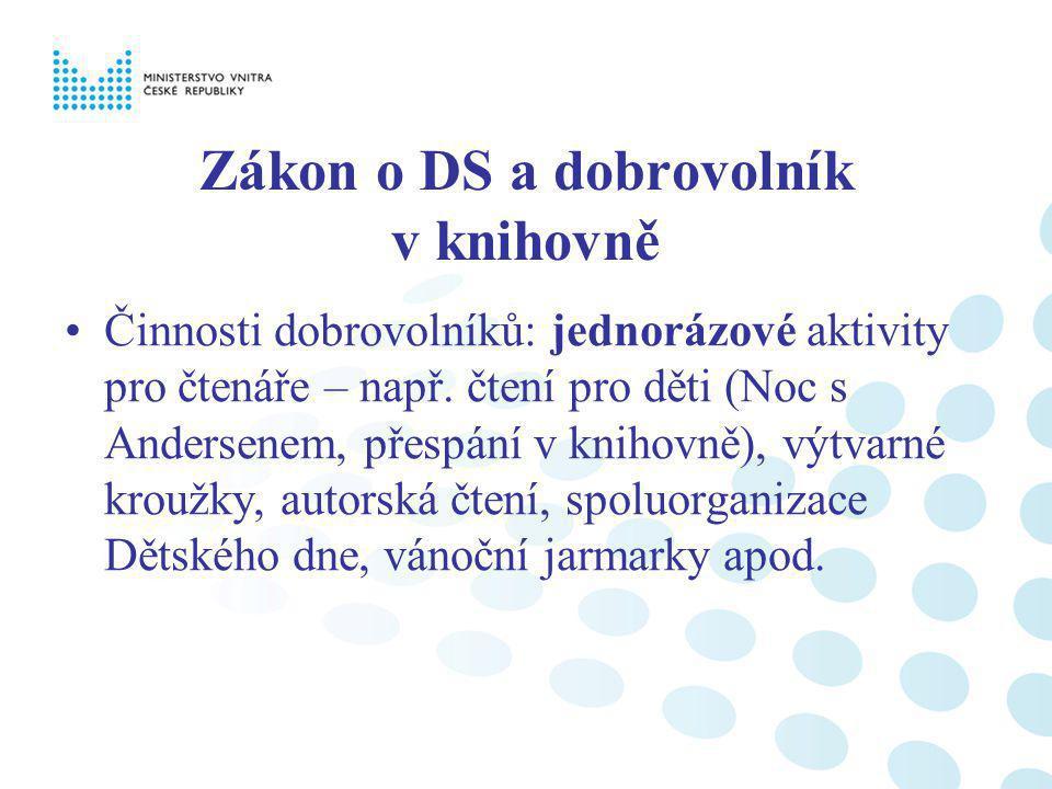 Zákon o DS a dobrovolník v knihovně Činnosti dobrovolníků: jednorázové aktivity pro čtenáře – např.