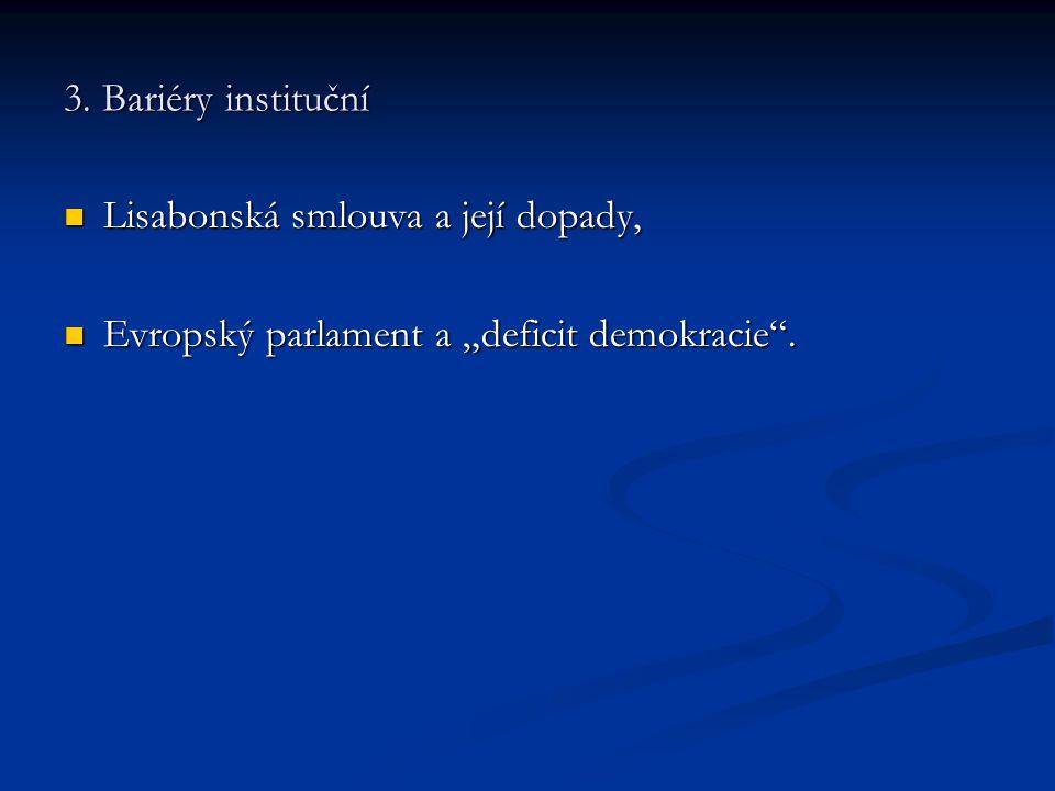 """3. Bariéry instituční Lisabonská smlouva a její dopady, Lisabonská smlouva a její dopady, Evropský parlament a """"deficit demokracie"""". Evropský parlamen"""