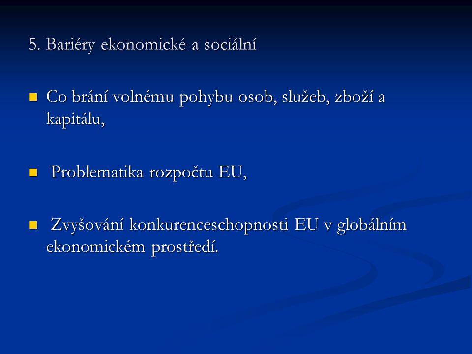 5. Bariéry ekonomické a sociální Co brání volnému pohybu osob, služeb, zboží a kapitálu, Co brání volnému pohybu osob, služeb, zboží a kapitálu, Probl