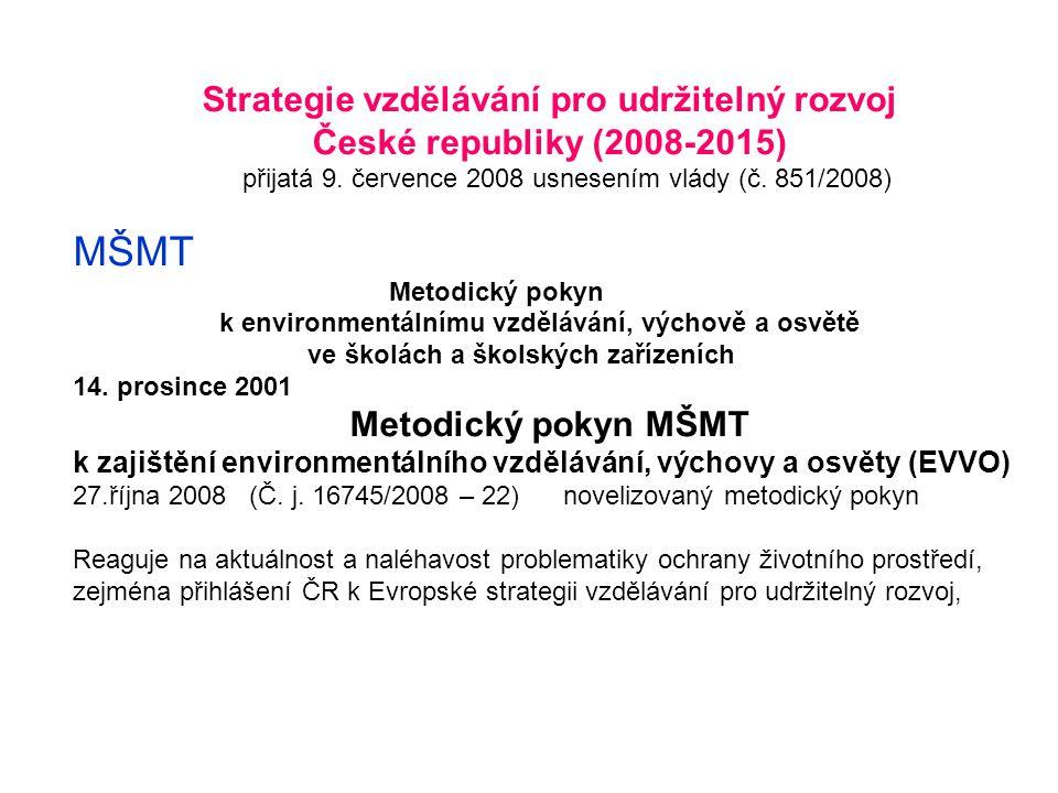 Strategie vzdělávání pro udržitelný rozvoj České republiky (2008-2015) přijatá 9.