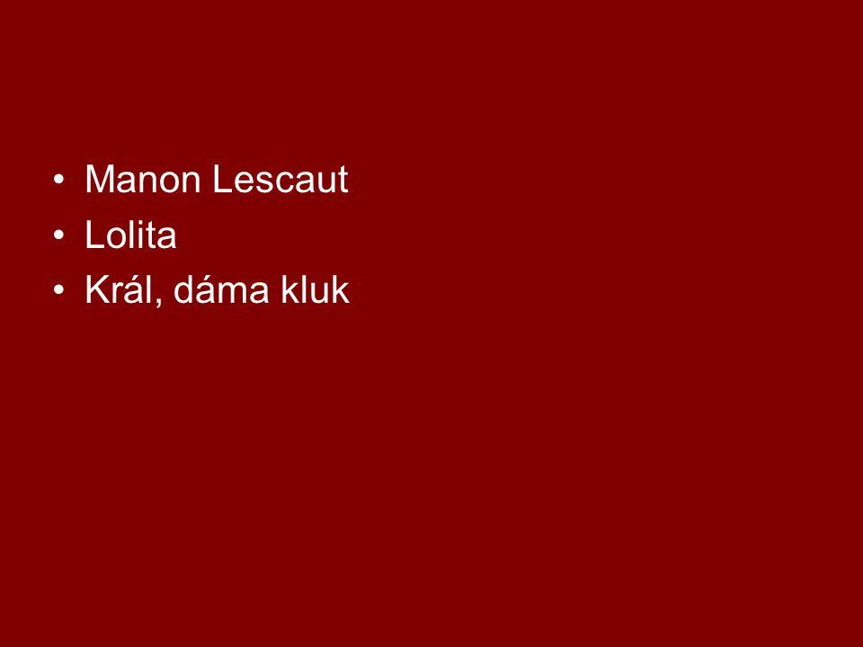 Manon Lescaut Lolita Král, dáma kluk