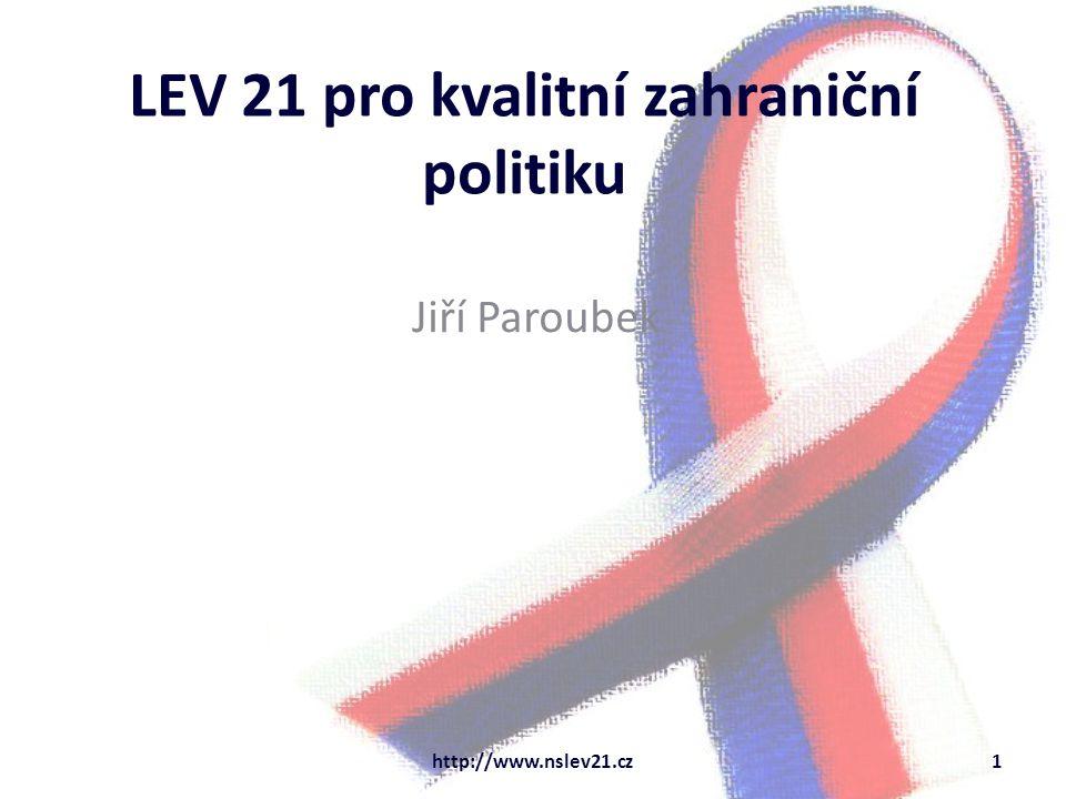 LEV 21 pro kvalitní zahraniční politiku Jiří Paroubek http://www.nslev21.cz1
