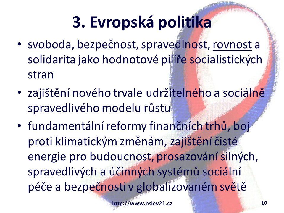 3. Evropská politika svoboda, bezpečnost, spravedlnost, rovnost a solidarita jako hodnotové pilíře socialistických stran zajištění nového trvale udrži