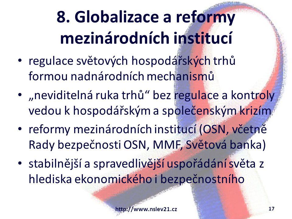 """8. Globalizace a reformy mezinárodních institucí regulace světových hospodářských trhů formou nadnárodních mechanismů """"neviditelná ruka trhů"""" bez regu"""