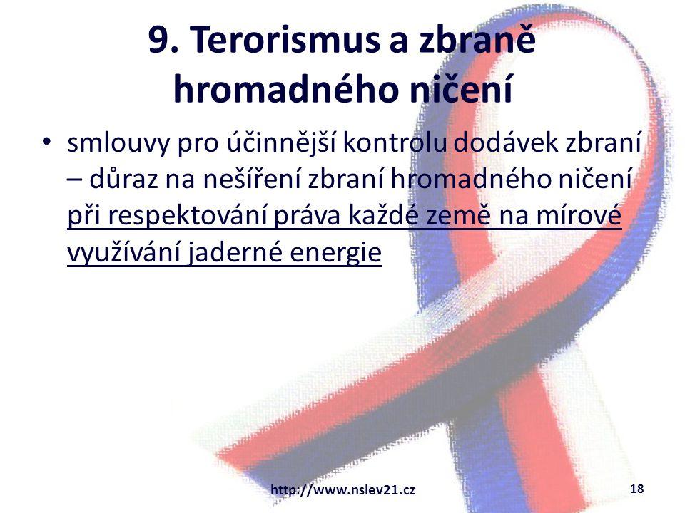 9. Terorismus a zbraně hromadného ničení smlouvy pro účinnější kontrolu dodávek zbraní – důraz na nešíření zbraní hromadného ničení při respektování p