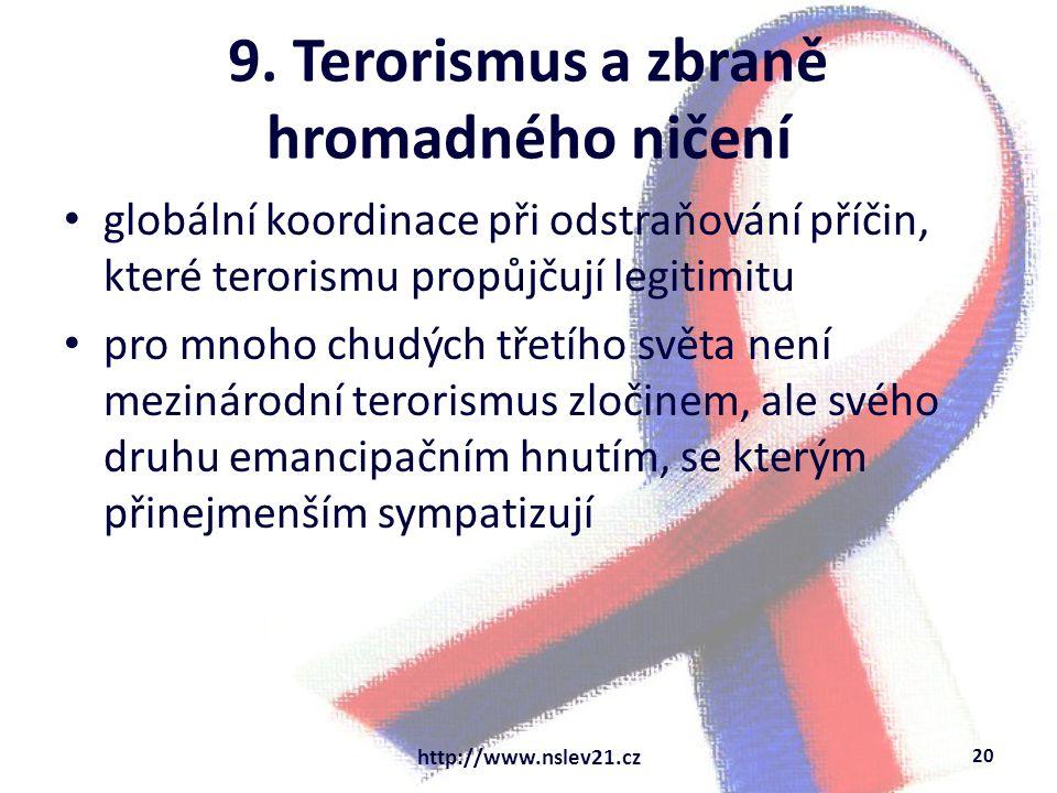 9. Terorismus a zbraně hromadného ničení globální koordinace při odstraňování příčin, které terorismu propůjčují legitimitu pro mnoho chudých třetího