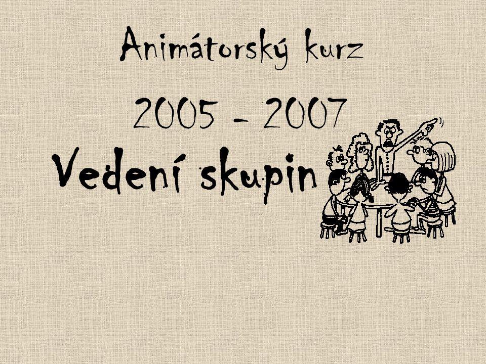 Vedení skupin Animátorský kurz 2005 - 2007