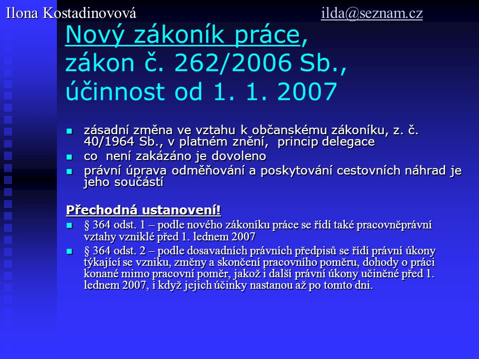 Nový zákoník práce, zákon č.262/2006 Sb., účinnost od 1.