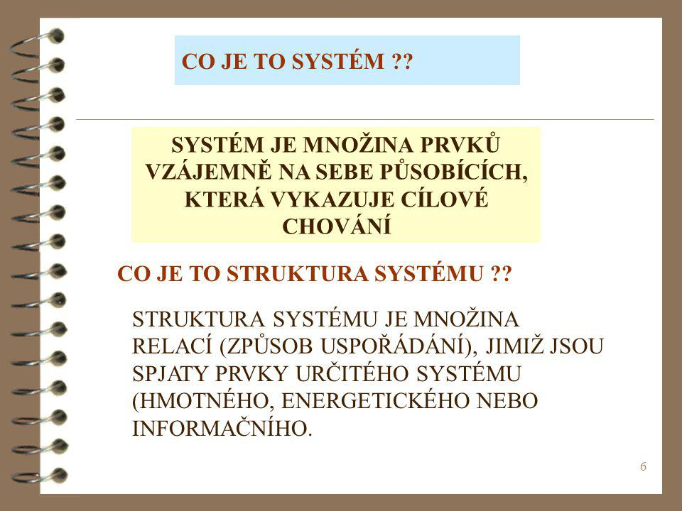 7 Například elektrárenský blok tepelné elektrárny, jako systém, je tvořen z hlavních prvků - kotel, turbina, elektrogenerátor.