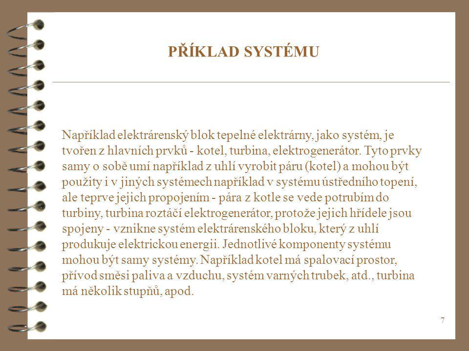18 SYSTÉMOVÝ PŘÍSTUP MÁ DVA TYPICKÉ PŘÍPADY POUŽITÍ ANALÝZA PŘEDSTAVUJE ROZBOR NĚJAKÉHO PROBLÉMU, ROZBOR PROBLEMATICKÉHO NEBO ZADANÉHO SYSTÉMU, ROZBOR URČITÉ SITUACE NEBO STAVU ZADANÉHO SYSTÉMU.