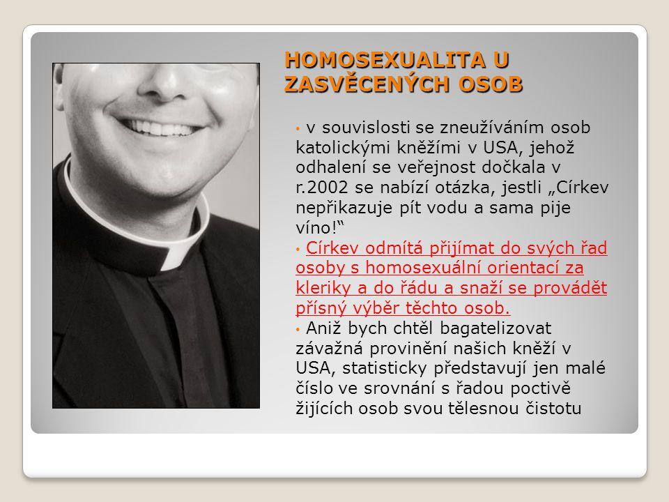 HOMOSEXUALITA U ZASVĚCENÝCH OSOB v souvislosti se zneužíváním osob katolickými kněžími v USA, jehož odhalení se veřejnost dočkala v r.2002 se nabízí o