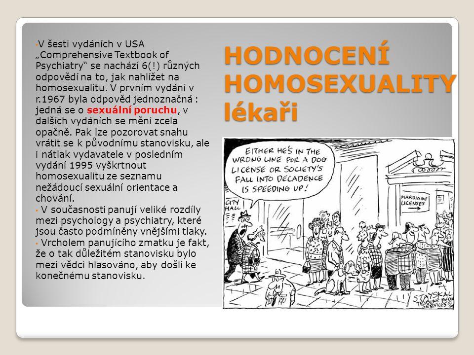 """HODNOCENÍ HOMOSEXUALITY lékaři V šesti vydáních v USA """"Comprehensive Textbook of Psychiatry"""" se nachází 6(!) různých odpovědí na to, jak nahlížet na h"""