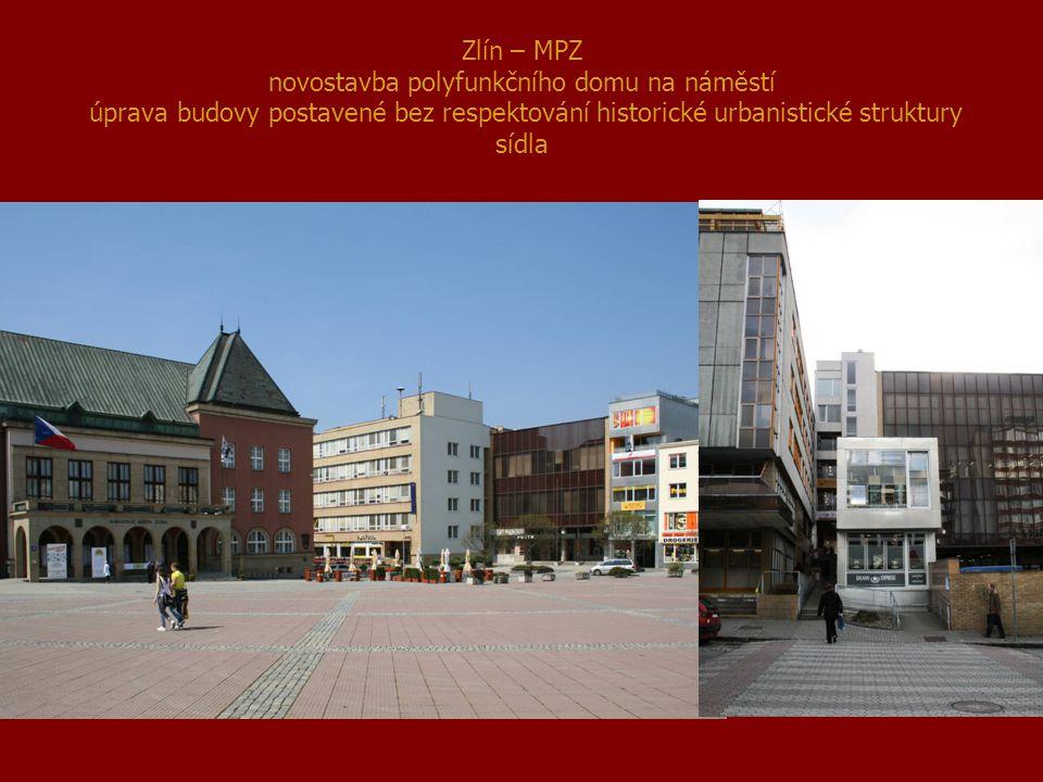 Zlín – MPZ novostavba polyfunkčního domu na náměstí úprava budovy postavené bez respektování historické urbanistické struktury sídla