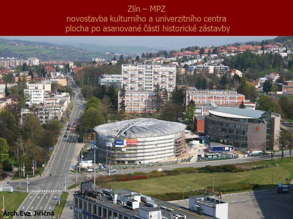 Zlín – MPZ novostavba kulturního a univerzitního centra plocha po asanované části historické zástavby arch. Eva Jiřičná Arch.Eva Jiřičná