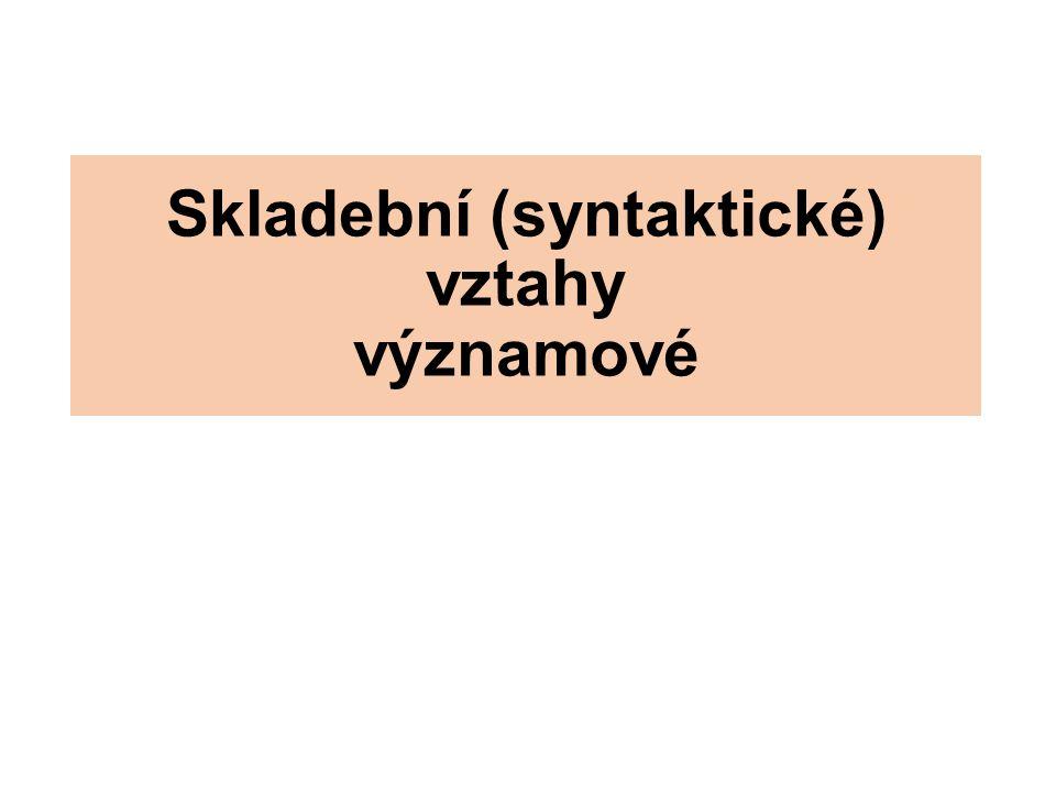 Skladební (syntaktické) vztahy významové