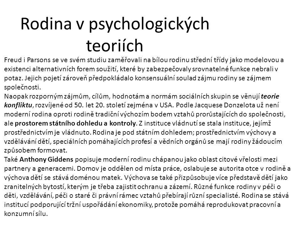 Rodina v psychologických teoriích Freud i Parsons se ve svém studiu zaměřovali na bílou rodinu střední třídy jako modelovou a existenci alternativních forem soužití, které by zabezpečovaly srovnatelné funkce nebrali v potaz.