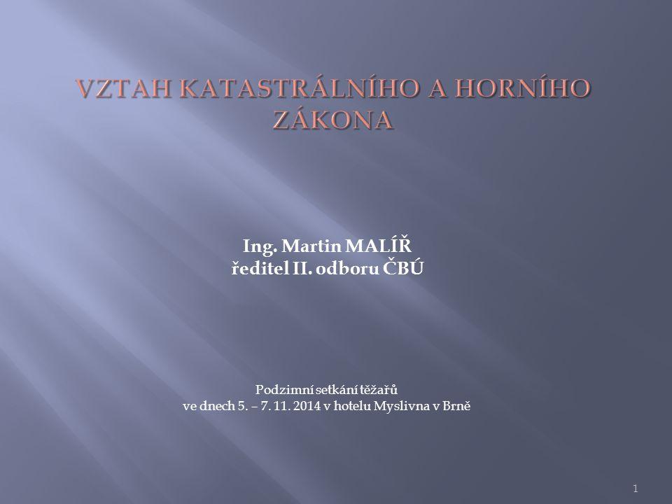 Ing. Martin MALÍŘ ředitel II. odboru ČBÚ Podzimní setkání těžařů ve dnech 5.