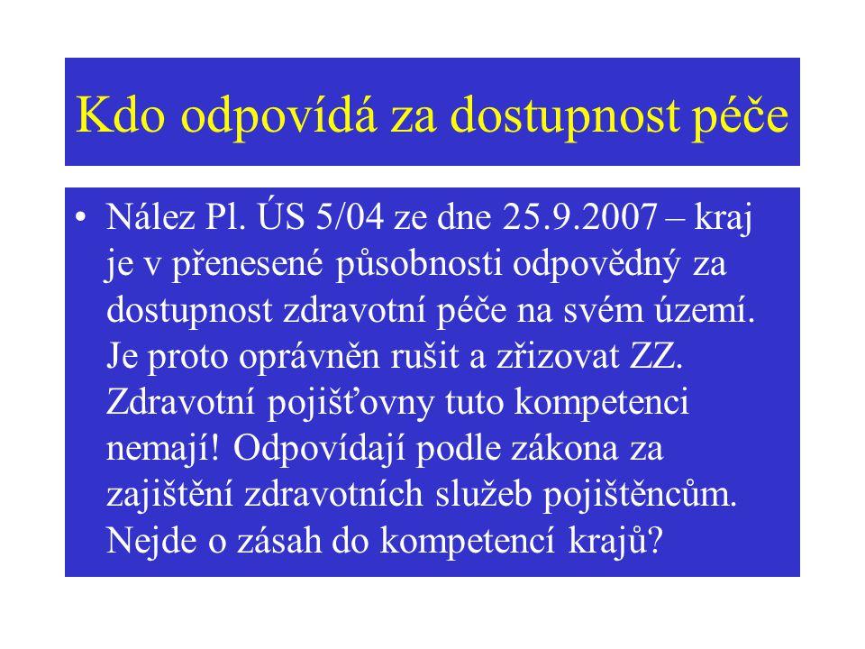 Kdo odpovídá za dostupnost péče Nález Pl. ÚS 5/04 ze dne 25.9.2007 – kraj je v přenesené působnosti odpovědný za dostupnost zdravotní péče na svém úze