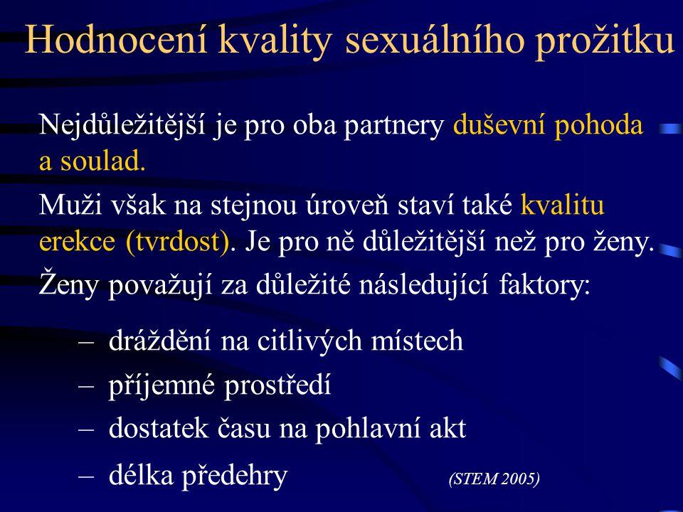Hodnocení kvality sexuálního prožitku Nejdůležitější je pro oba partnery duševní pohoda a soulad. Muži však na stejnou úroveň staví také kvalitu erekc
