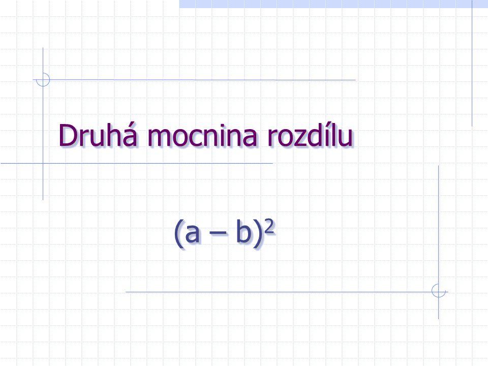 Druhá mocnina rozdílu (a – b) 2