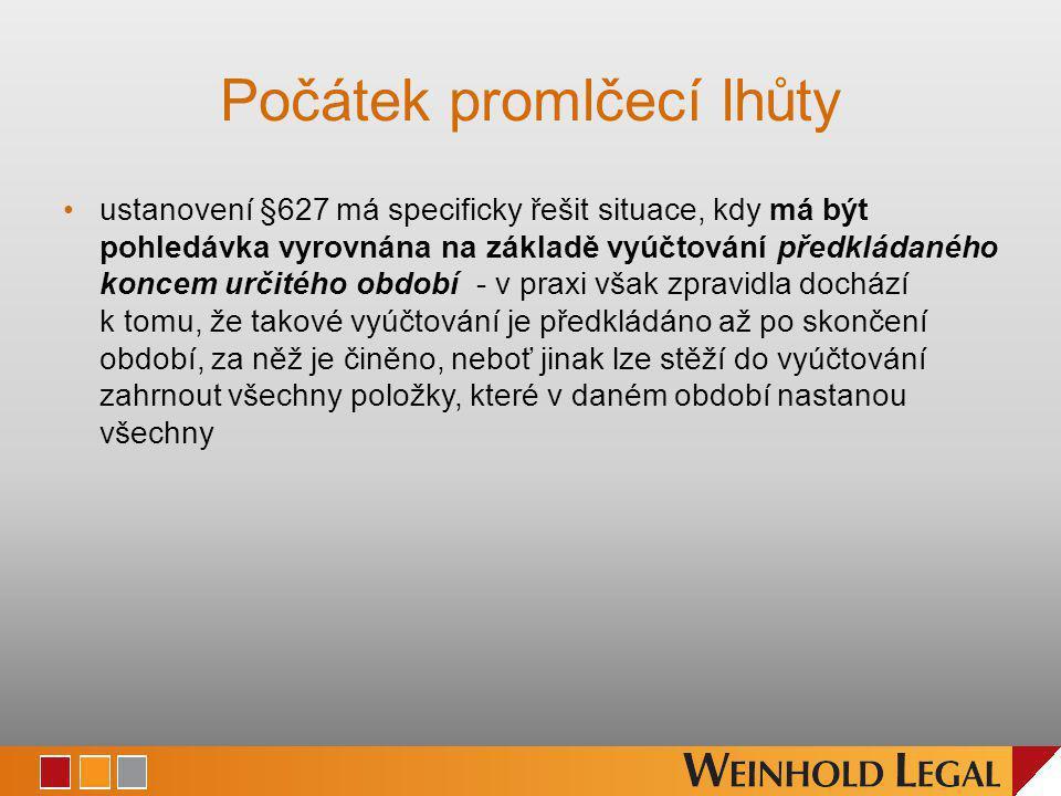 Počátek promlčecí lhůty ustanovení §627 má specificky řešit situace, kdy má být pohledávka vyrovnána na základě vyúčtování předkládaného koncem určité