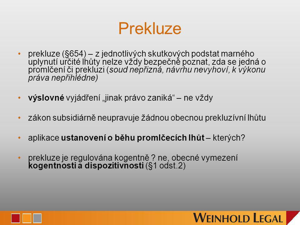 Prekluze prekluze (§654) – z jednotlivých skutkových podstat marného uplynutí určité lhůty nelze vždy bezpečně poznat, zda se jedná o promlčení či pre
