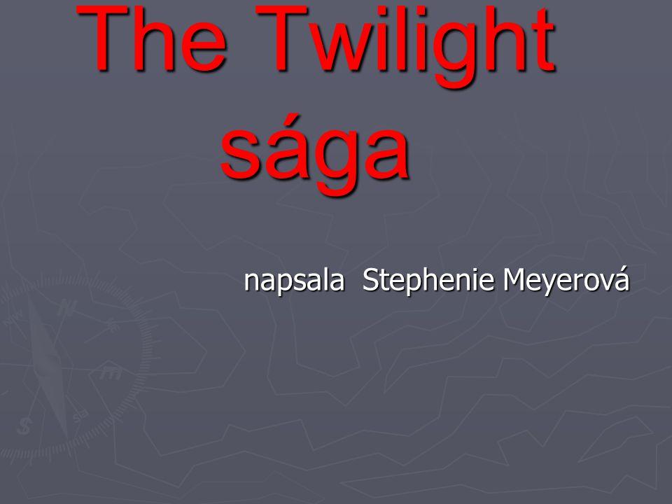 The Twilight sága napsala Stephenie Meyerová