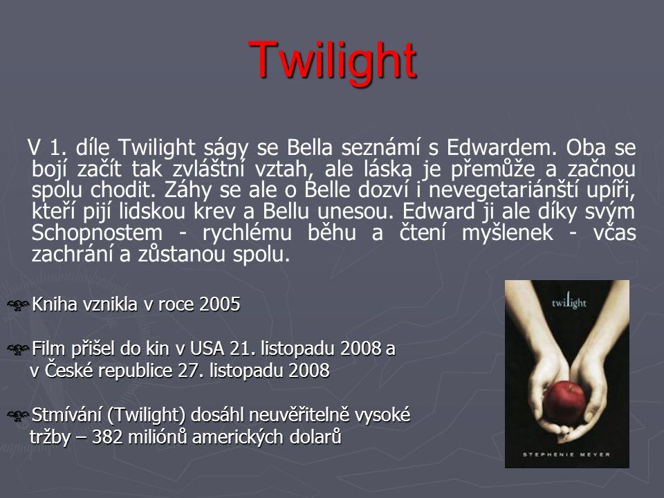 Twilight V 1. díle Twilight ságy se Bella seznámí s Edwardem. Oba se bojí začít tak zvláštní vztah, ale láska je přemůže a začnou spolu chodit. Záhy s
