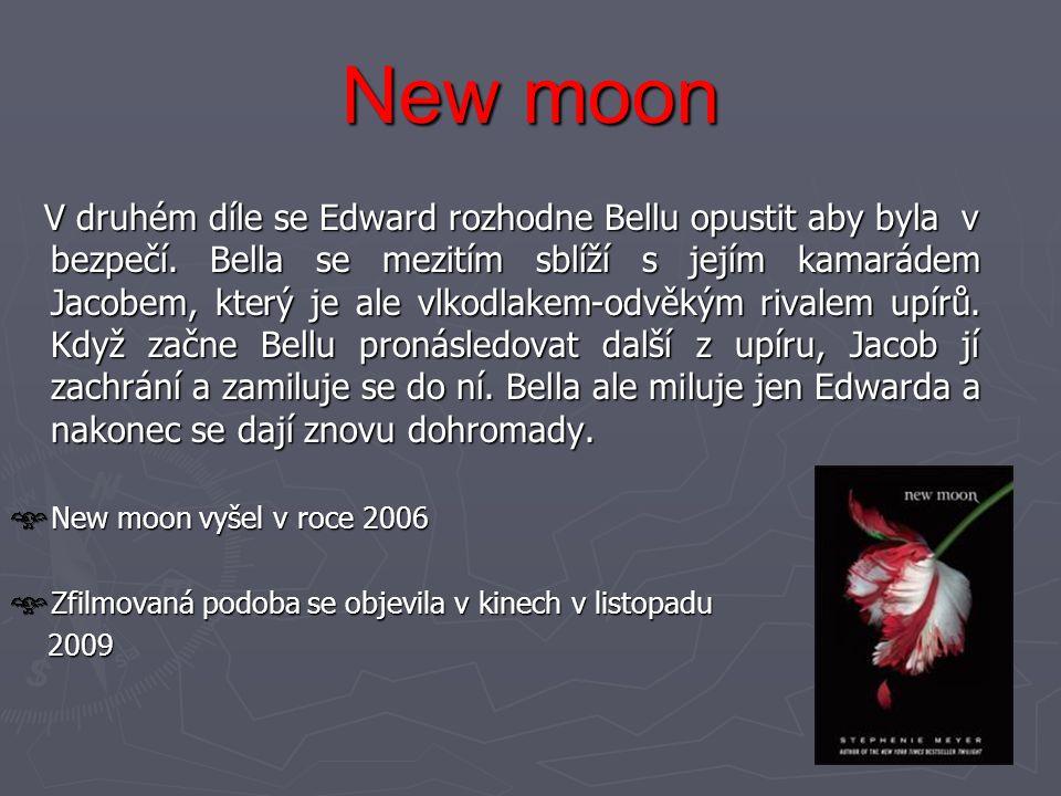 New moon V druhém díle se Edward rozhodne Bellu opustit aby byla v bezpečí. Bella se mezitím sblíží s jejím kamarádem Jacobem, který je ale vlkodlakem