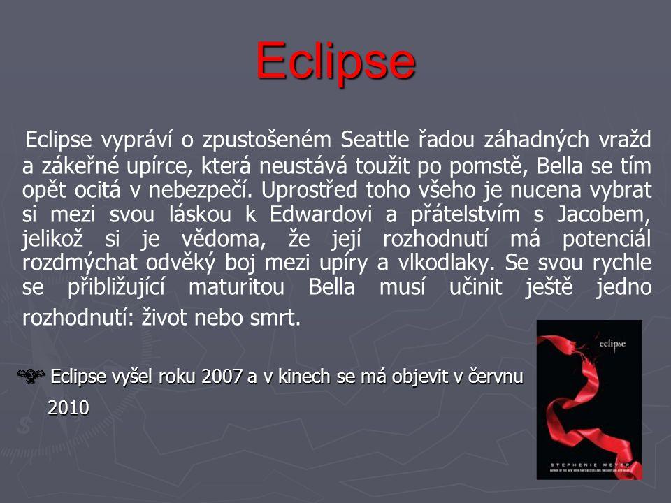 Eclipse Eclipse vypráví o zpustošeném Seattle řadou záhadných vražd a zákeřné upírce, která neustává toužit po pomstě, Bella se tím opět ocitá v nebez