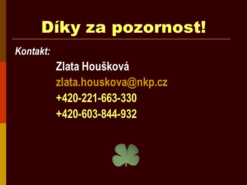 Díky za pozornost! Kontakt: Zlata Houšková zlata.houskova@nkp.cz +420-221-663-330 +420-603-844-932