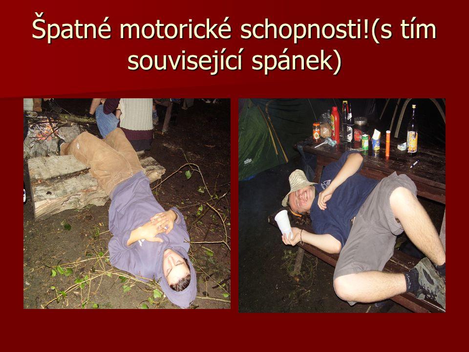Špatné motorické schopnosti!(s tím související spánek)