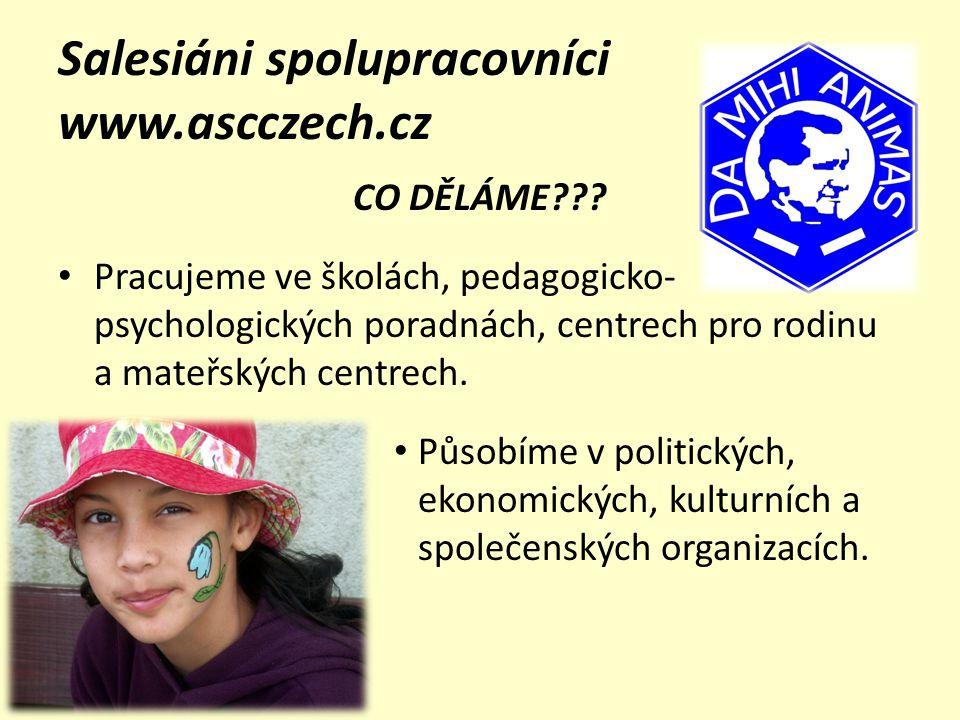 Salesiáni spolupracovníci www.ascczech.cz Naše sdružení se skládá z místních společenství.