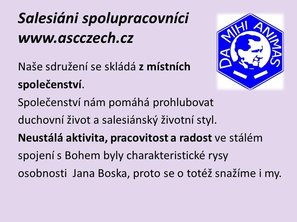 Salesiáni spolupracovníci www.ascczech.cz Nemáme žádné povinné speciální modlitby nebo pobožnosti.