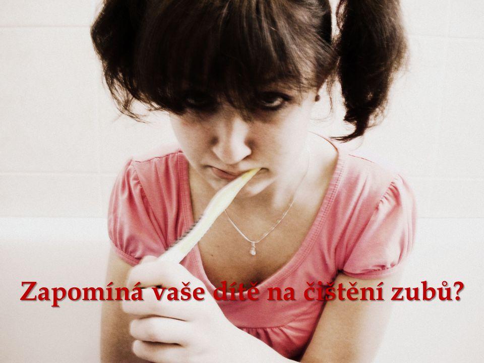 Zapomíná vaše dítě na čištění zubů