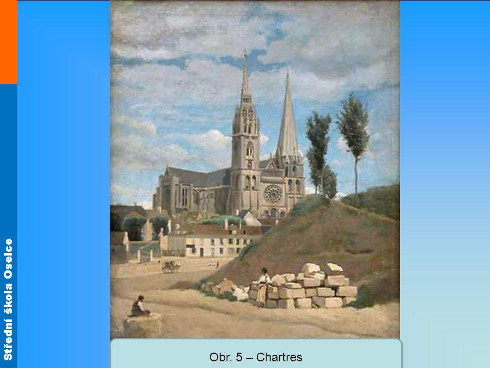Střední škola Oselce Obr. 5 – Chartres