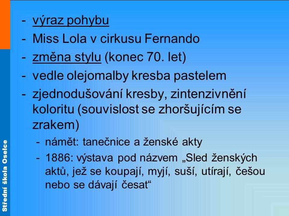 Střední škola Oselce -výraz pohybu -Miss Lola v cirkusu Fernando -změna stylu (konec 70.